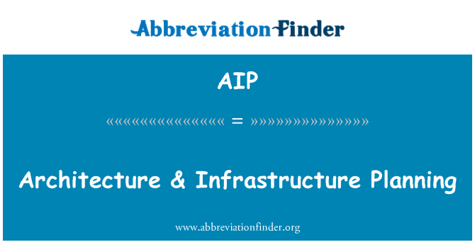 AIP: Architecture & Infrastructure Planning