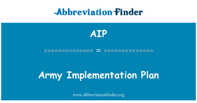 AIP: Army Implementation Plan