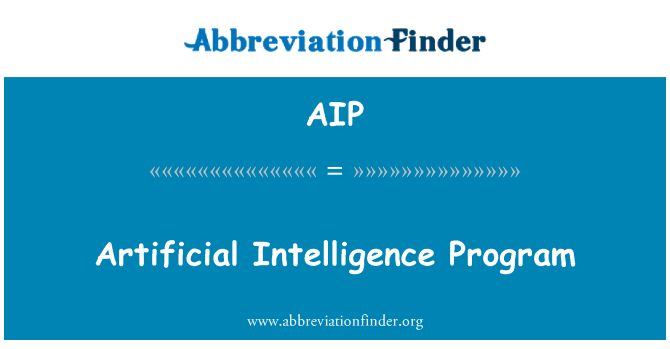 AIP: Artificial Intelligence Program