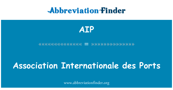 AIP: Association Internationale des Ports
