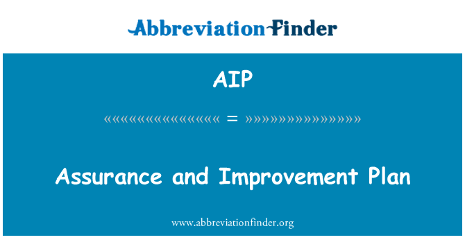 AIP: Assurance and Improvement Plan