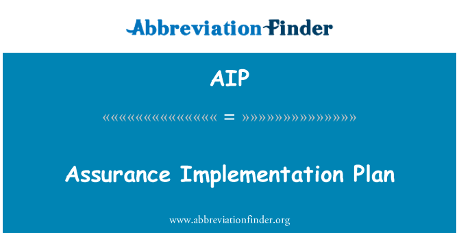 AIP: Assurance Implementation Plan