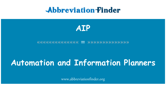 AIP: Automation and Information Planners