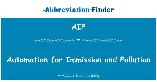 AIP: Automation for Immission and Pollution