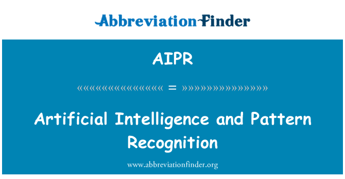 AIPR: Artificial Intelligence and Pattern Recognition