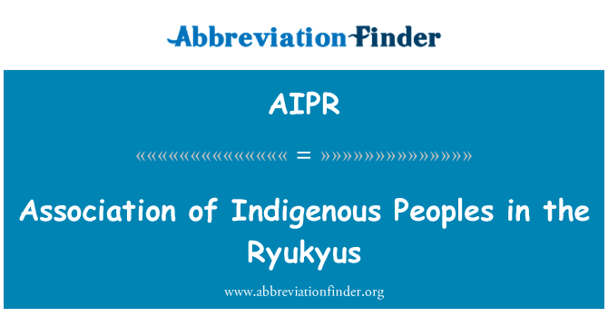 AIPR: Association of Indigenous Peoples in the Ryukyus