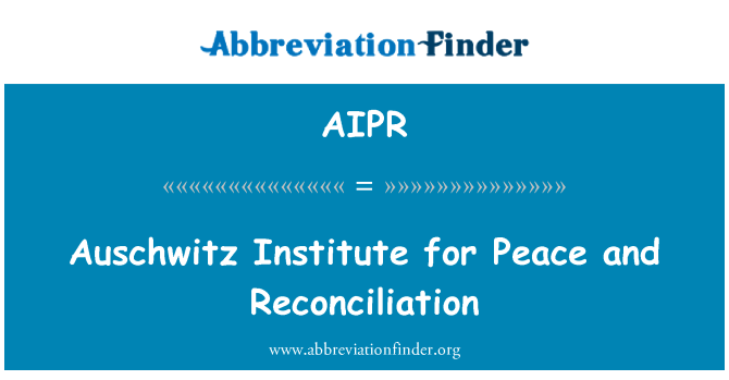 AIPR: Auschwitz Institute for Peace and Reconciliation