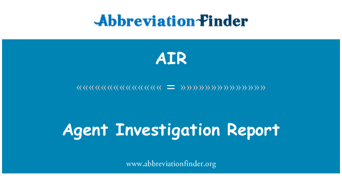 AIR: Agent Investigation Report