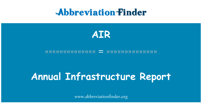AIR: Annual Infrastructure Report
