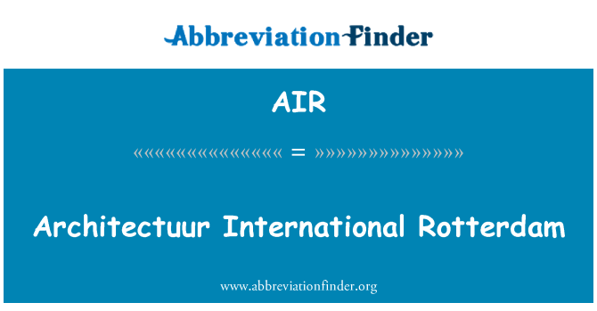AIR: Architectuur International Rotterdam