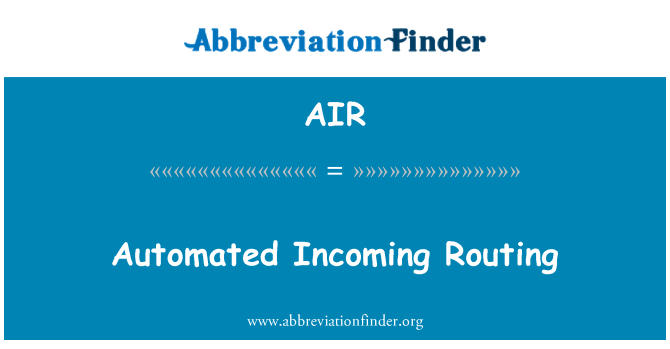 AIR: Automated Incoming Routing