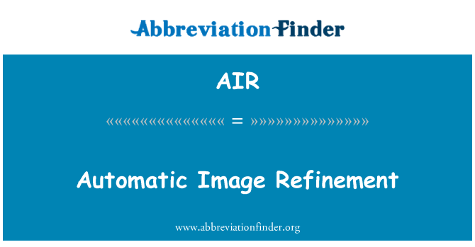 AIR: Automatic Image Refinement