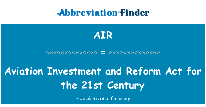 AIR: Aviation Investment and Reform Act for the 21st Century