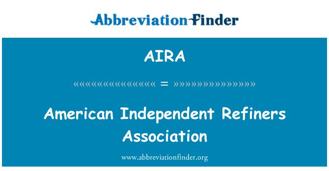 AIRA: Ameerika sõltumatu rafineerijad Assotsiatsiooni
