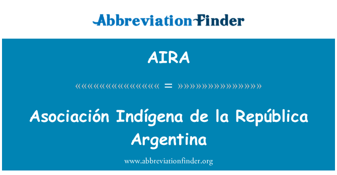 AIRA: Asociación Indígena de la República Argentina
