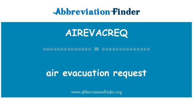 AIREVACREQ: õhu evakueerimine taotlus
