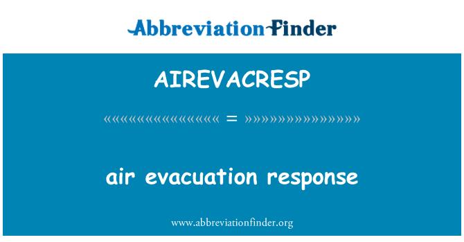 AIREVACRESP: air evacuation response