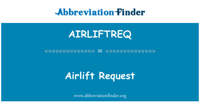 AIRLIFTREQ: Airlift Request