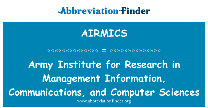 AIRMICS: Army Institute for Research in Management Information, Communications, and Computer Sciences