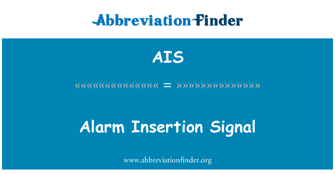 AIS: Alarm Insertion Signal