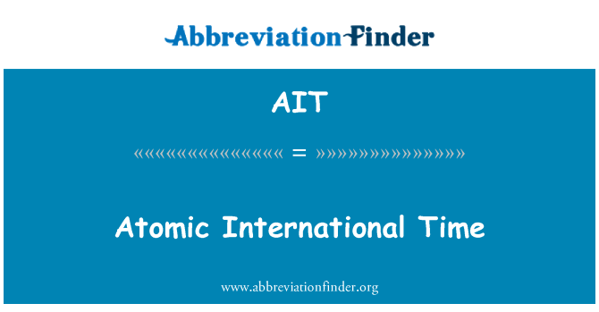 AIT: Atomic International Time