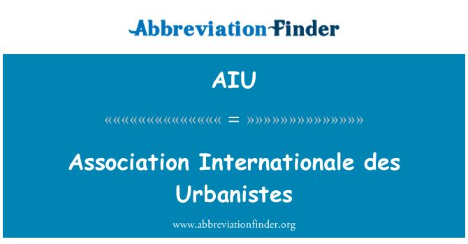 AIU: Association Internationale des Urbanistes
