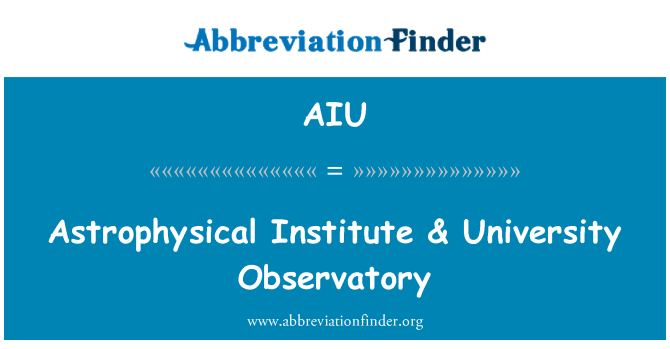 AIU: Astrophysical Institute & University Observatory