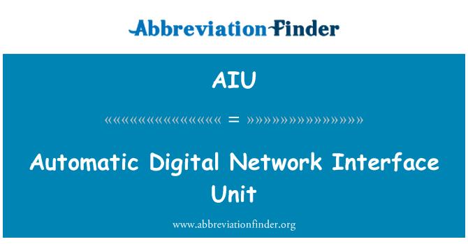 AIU: Automatic Digital Network Interface Unit