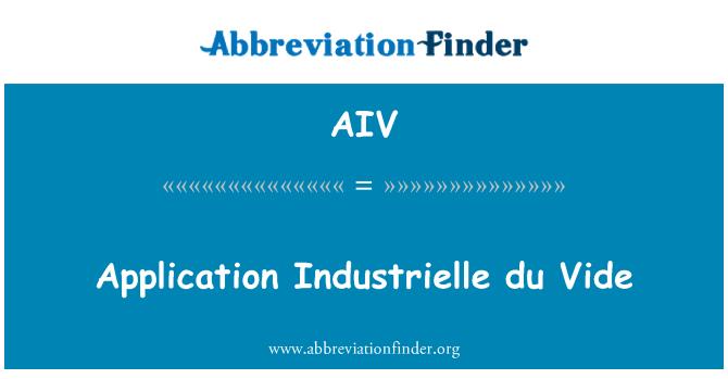 AIV: Application Industrielle du Vide
