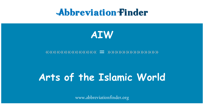 AIW: Arts of the Islamic World
