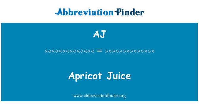 AJ: Apricot Juice