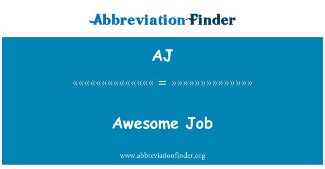 AJ: Awesome Job
