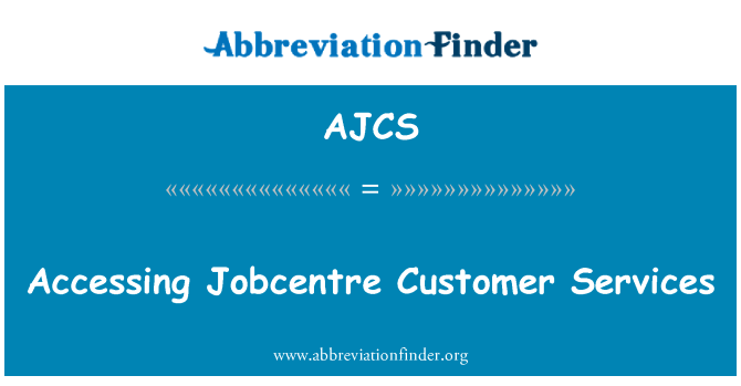 AJCS: Accessing Jobcentre Customer Services