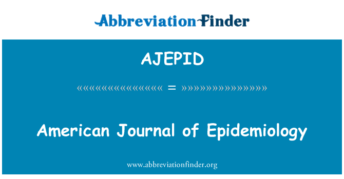 AJEPID: American Journal of Epidemiology