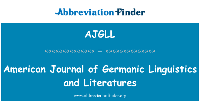 AJGLL: American Journal of Germanic Linguistics and Literatures