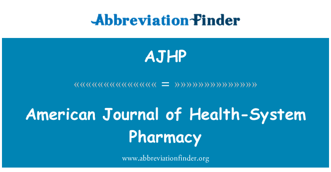 AJHP: American Journal of Health-System Pharmacy