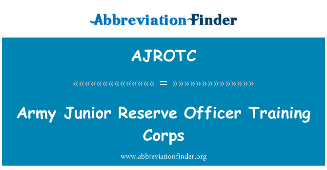 AJROTC: Army Junior Reserve Officer Training Corps
