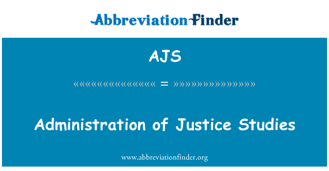 AJS: Administration of Justice Studies