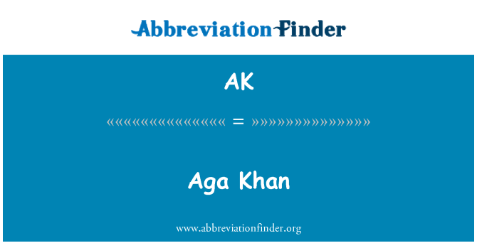 AK: Aga Khan