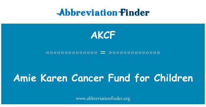 AKCF: Amie Karen kanser Fonu çocuklar için