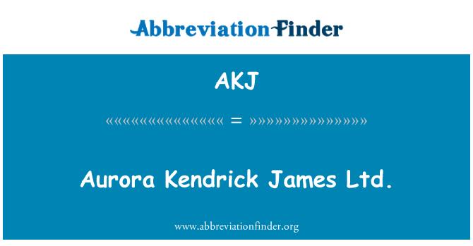 AKJ: Aurora Kendrick James Ltd.