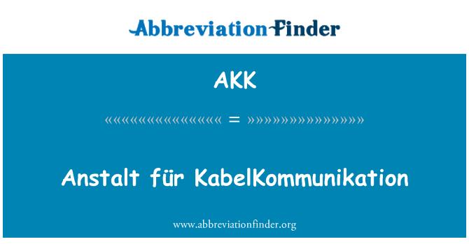 AKK: Anstalt für KabelKommunikation