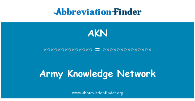 AKN: Army Knowledge Network