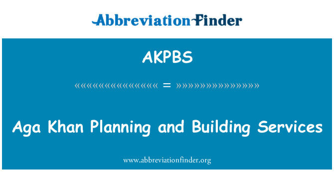 AKPBS: Aga Khan Planning and Building Services