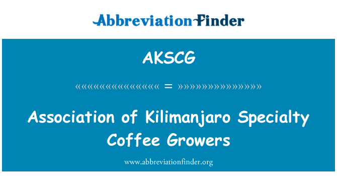AKSCG: Association of Kilimanjaro Specialty Coffee Growers