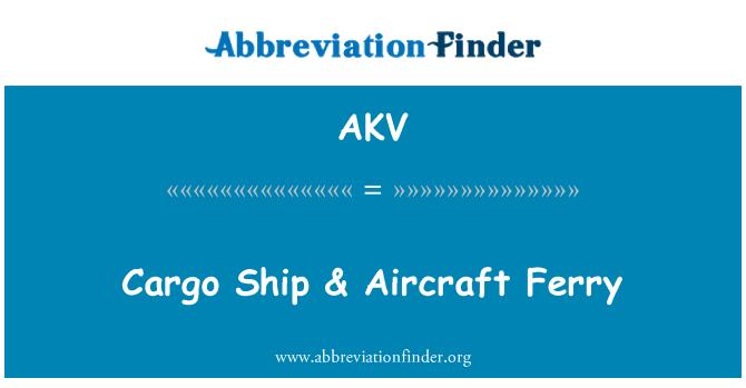 AKV: Cargo Ship & Aircraft Ferry