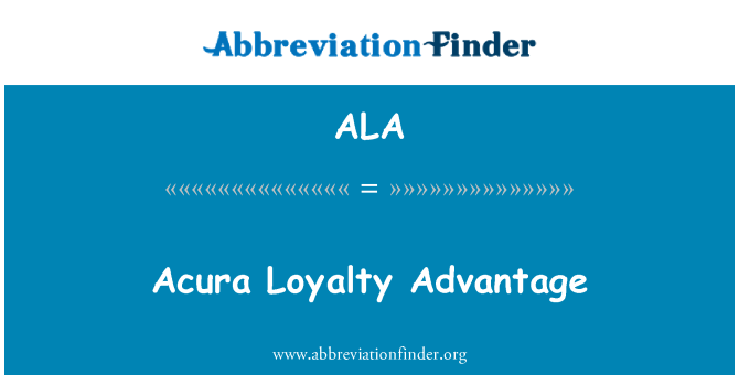 ALA: Acura Loyalty Advantage