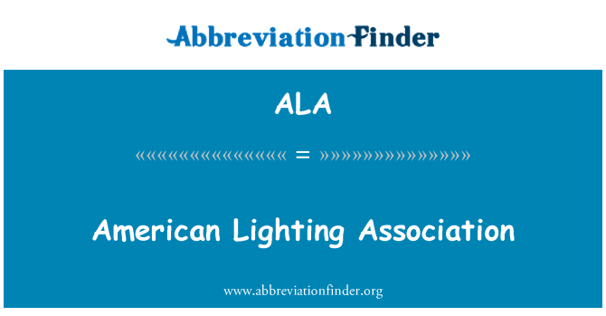 ALA: American Lighting Association