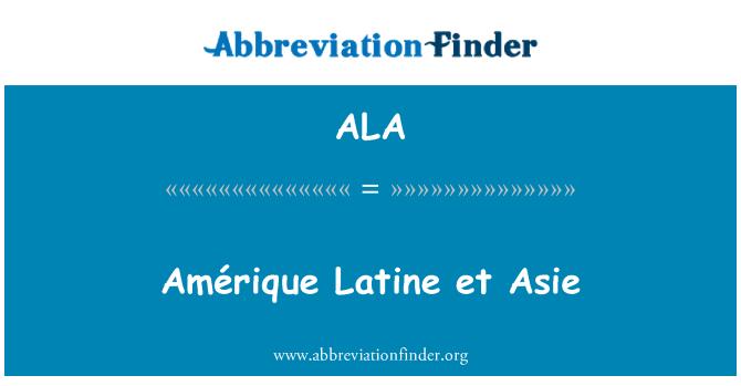 ALA: Amérique Latine et Asie