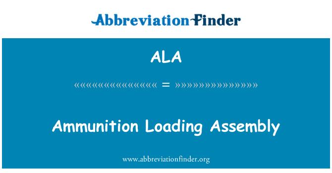 ALA: Ammunition Loading Assembly